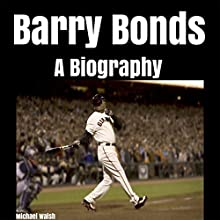 Barry Bonds: A Biography Audiobook by Michael Walsh Narrated by Dennis E. Morris