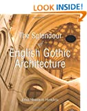 The Splendour of English Gothic Architecture (Temporis Collection)