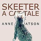 Skeeter: A Cat Taleby Anne L. Watson