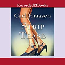 Strip Tease (       UNABRIDGED) by Carl Hiaasen Narrated by George Wilson