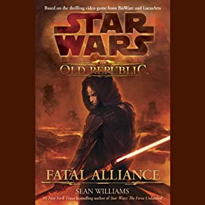 Star Wars: The Old Republic: Fatal Alliance | [Sean Williams]