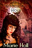 The Witching Hour (The Grim Reaper Saga (Urban Fantasy Romance))