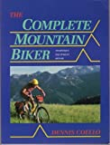 The Complete Mountain Biker - Technique, Equipment, Repair