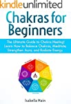 Chakras for Beginners: The Ultimate G...