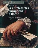 echange, troc Janine Barrier - Les architectes européens à Rome : 1740-1765. La naissance du goût à la grecque