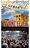 Levant Fever: True stories from Syria's underground