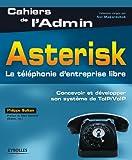 Asterisk : La t�l�phonie d'entreprise libre