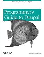 A Programmer's Guide to Drupal Front Cover