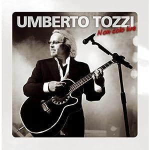 Umberto Tozzi -  Non solo live (cd1)