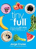 img - for Tiny and Full: Discover Why Only Eating a Vegan Breakfast Will Keep You Tiny and Full for Life book / textbook / text book