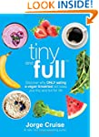 Tiny and Full: Discover Why Only Eati...