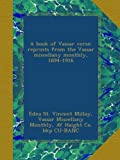 A book of Vassar verse; reprints from the Vassar miscellany monthly, 1894-1916