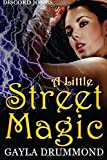 A Little Street Magic: A Discord Jones Novel (Volume 6)
