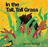 In The Tall, Tall Grass (Turtleback School & Library Binding Edition) (0785767037) by Denise Fleming
