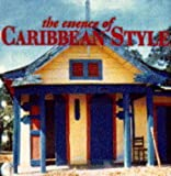 The Essence of Caribbean Style (Essence of Style) (0500278040) by Slesin, Suzanne