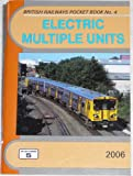 Electric Multiple Units: The Complete Guide to All Electric Multiple Units Which Operate on National Rail and Eurotunnel (British Railways Pocket Books)