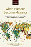 img - for When Humans Become Migrants: Study of the European Court of Human Rights with an Inter-American Counterpoint book / textbook / text book