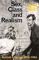 Sex, Class and Realism: British Cinema 1956-1963