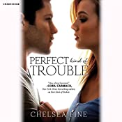 Perfect Kind of Trouble | [Chelsea Fine]