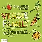 Veggie Family: Unser neues Leben ohne Fleisch (       ungekürzt) von Boris Gromodka, Heike Gromodka, Sabine Eichhorst Gesprochen von: Gaby Hildenbrandt