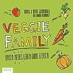 Veggie Family: Unser neues Leben ohne Fleisch   Boris Gromodka,Heike Gromodka,Sabine Eichhorst