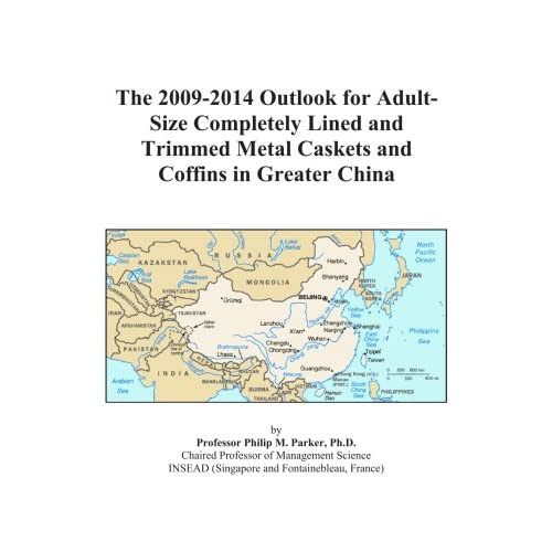 The 2009-2014 Outlook for Adult-Size Completely Lined and Trimmed Metal Caskets and Coffins in Greater China Icon Group International