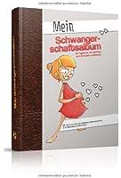 Mein Schwangerschaftsalbum: Ein Tagebuch mit viel Platz zum Schreiben & Einkleben