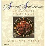 Sweet Seduction: Chocolate Truffles (Harper colophon books) ~ Adrienne Welch