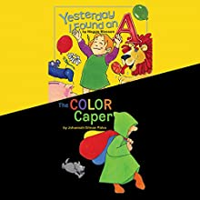 Yesterday I Found An A & The Color Caper (       UNABRIDGED) by Maggie Blossom Narrated by Erin Yuen