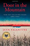 Door in the Mountain: New and Collected Poems, 1965-2003 (Wesleyan Poetry Series)