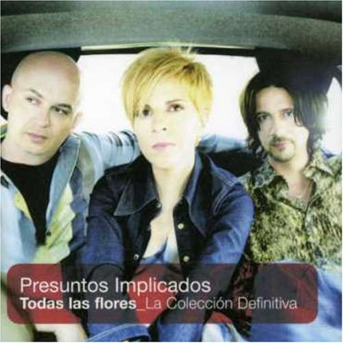 Presunto Implicados - Todas Las Flores La Coleccion CD1 - Zortam Music