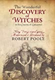 img - for Thomas Potts. the Wonderful Discovery of Witches in the County of Lancaster: Modernised and Introduced by Robert Poole by Poole. Robert ( 2011 ) Paperback book / textbook / text book
