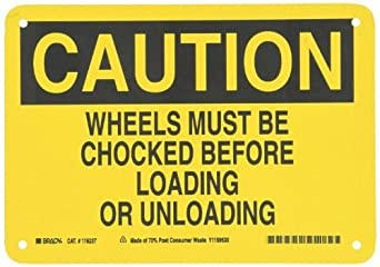 "Brady Black On Yellow Color Sustainable Safety Sign, Legend ""Caution Wheels Must Be Chocked Before Loading Or Unloading"""