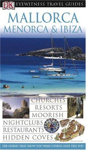 Mallorca, Menorca and Ibiza (Eyewitness Travel Guide), DK Publishing