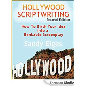 Hollywood Scriptwriting - How to Birth Your Idea Into a Bankable Screenplay (English Edition)