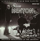 echange, troc Stan Kenton - Live From Canada