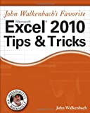 John Walkenbach's Favorite Excel 2010 Tips and Tricks (Mr. Spreadsheet's Bookshelf) (0470475374) by Walkenbach, John