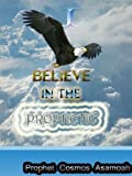 I BELIEVE IN THE PROPHETIC