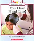 img - for [(You Have Head Lice! )] [Author: Susan Derkazarian] [Sep-2005] book / textbook / text book