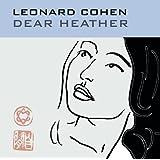 Dear Heather ~ Leonard Cohen