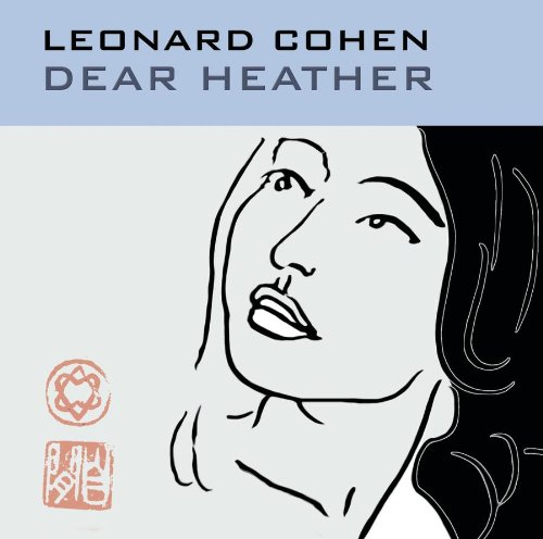 Leonard Cohen - Dear Heather (Vorabversion) - Zortam Music