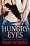 Hungry Eyes: Debbie's Story (The Cheshire Set Series Book 1)