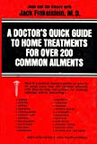 img - for A Doctor s Quick Guide to Home Treatments for Over 200 Common Ailments book / textbook / text book
