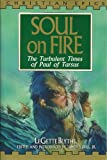 img - for Soul on Fire: The Turbulent Times of Paul of Tarsus (Christian Epics) book / textbook / text book