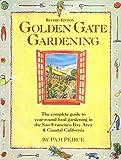 Golden Gate Gardening: Year-Round Food Gardening in the San Francisco Bay Area and Coastal California