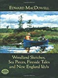 Woodland Sketches, Sea Pieces, Fireside Tales and New England Idyls