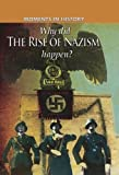 Why Did the Rise of the Nazis Happen? (Moments in History) (0750278994) by Freeman, Charles