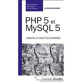 PHP 5 et MySQL 5: L'essentiel du code et des commandes