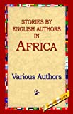 Stories by English Authors in Africa (1595405275) by Various Authors