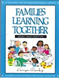 Jesus Early Life, Book 1: Families of All Ages Will Enjoy These Flexible, Easy to Use Lessons about the Life of Christ. Each Book Contains 15 Se (Families Learning Together) (0784709211) by Henley, Karyn